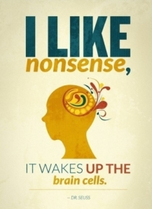 I like nonsense